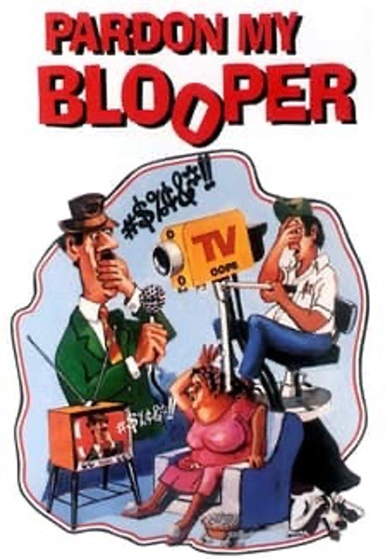 Pardon My Blooper Poster