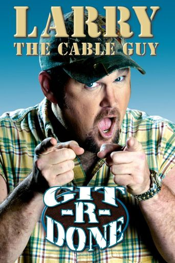 Larry the Cable Guy: Git-R-Done Poster