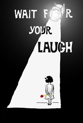 Wait for Your Laugh Poster