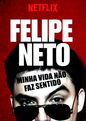 Felipe Neto: My Life Makes No Sense Poster