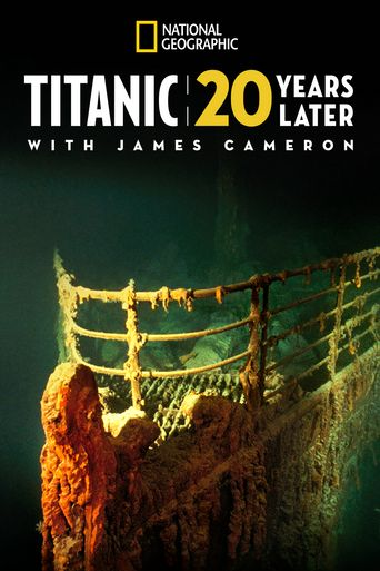 Titanic: 20 Years Later with James Cameron Poster