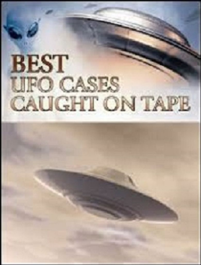 Best UFO Cases Ever Caught on Tape Poster