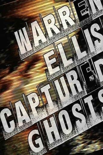 Warren Ellis: Captured Ghosts Poster