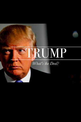 Trump: What's The Deal? Poster