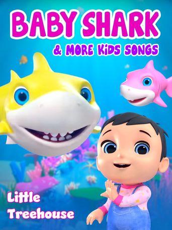 Baby Shark & More Kids Songs (Little Treehouse) Poster