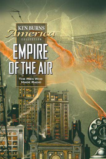 Empire of the Air: The Men Who Made Radio Poster