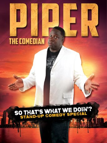 Piper the Comedian: So That's What We Doin? Poster