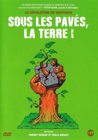 Sous les pavés, la Terre ! Poster