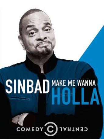 Sinbad: Make Me Wanna Holla Poster
