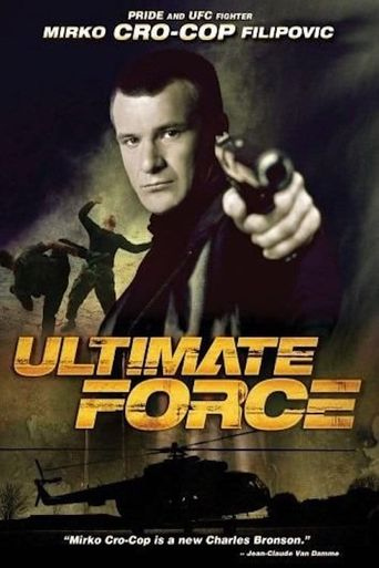 Ultimate Force Poster