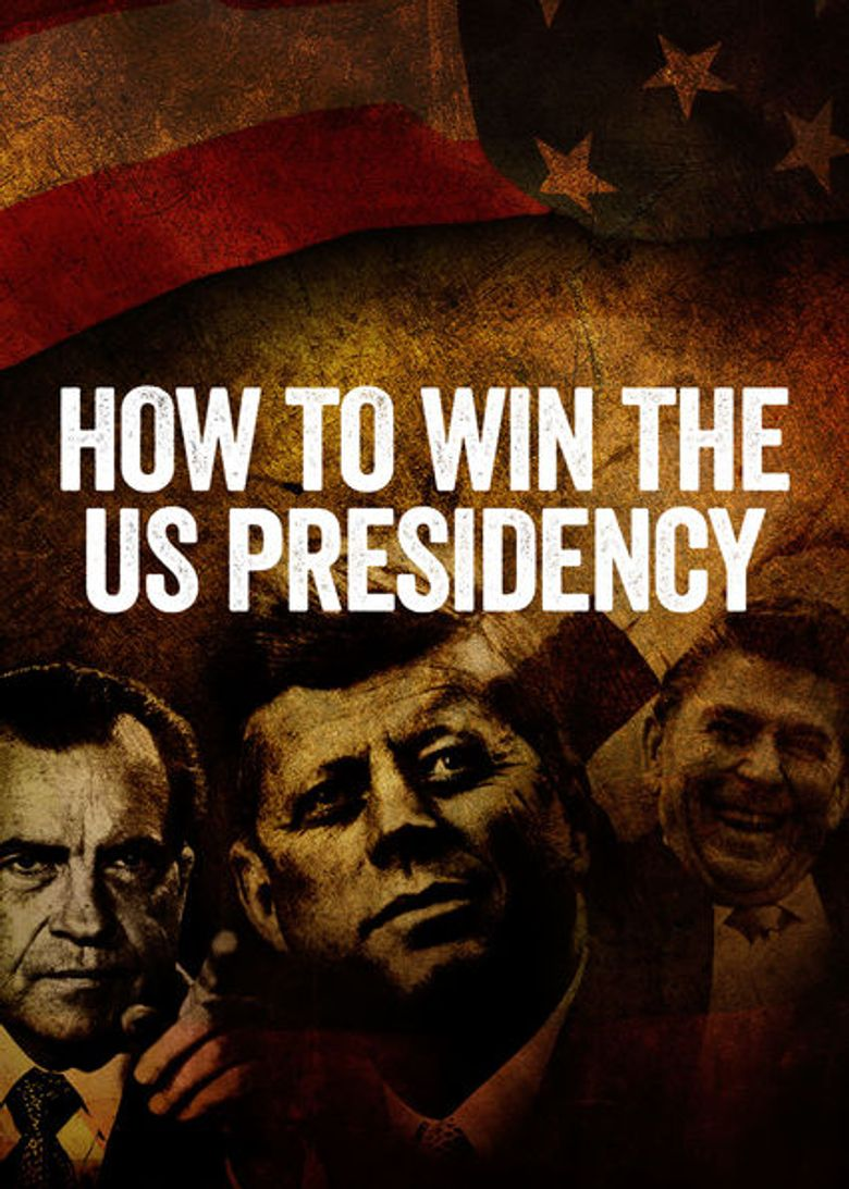 Watch How to Win the US Presidency