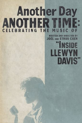 "Another Day, Another Time: Celebrating the Music of ""Inside Llewyn Davis"" Poster"