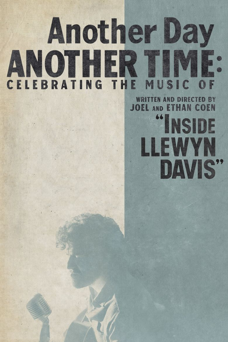 """Another Day, Another Time: Celebrating the Music of """"Inside Llewyn Davis"""" Poster"""