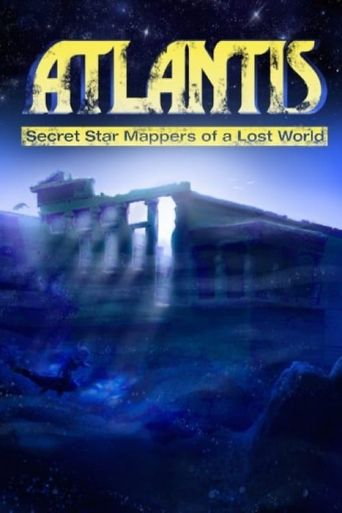 Atlantis: Secret Star Mappers of a Lost World Poster