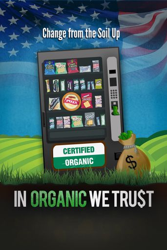 In Organic We Trust Poster