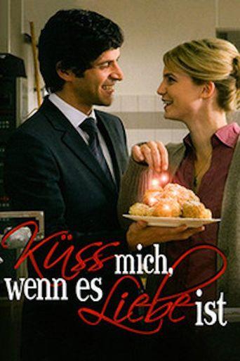Küss mich, wenn es Liebe ist Poster