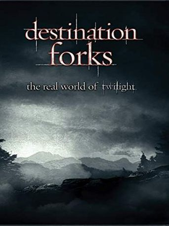 Destination Forks: The Real World of Twilight Poster