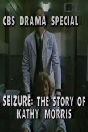 Seizure: The Story of Kathy Morris Poster