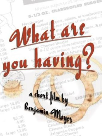 What Are You Having? Poster