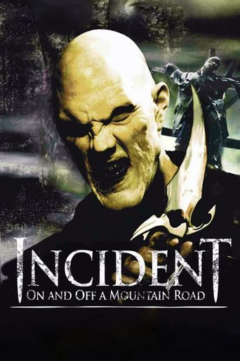 Incident On and Off a Mountain Road Poster