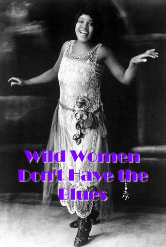 Wild Women Don't Have the Blues Poster