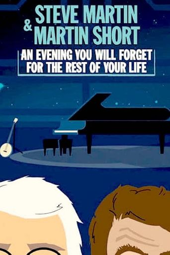 Steve Martin and Martin Short: An Evening You Will Forget for the Rest of Your Life Poster