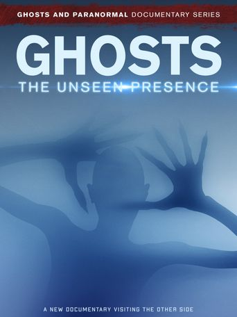 Ghosts: The Unseen Presence Poster