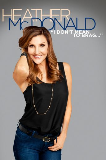 Watch Heather McDonald: I Don't Mean to Brag