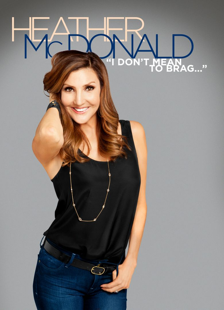 Heather McDonald: I Don't Mean to Brag Poster