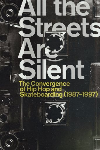 All the Streets Are Silent: The Convergence of Hip Hop and Skateboarding (1987-1997) Poster