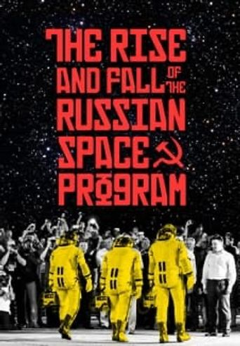 The Rise and Fall of the Russian Space Program Poster