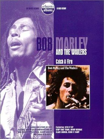 Classic Albums: Bob Marley & the Wailers - Catch a Fire Poster