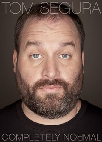 Watch Tom Segura: Completely Normal