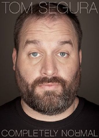 Tom Segura: Completely Normal Poster
