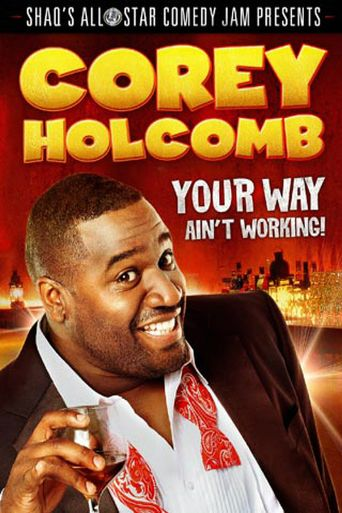 Corey Holcomb: Your Way Ain't Working Poster