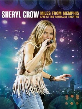 Sheryl Crow: Miles from Memphis Live at the Pantages Theatre Poster