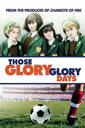 Those Glory Glory Days Poster