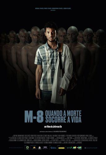 M8 - Quando a Morte Socorre a Vida Poster