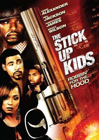 Watch The Stick Up Kids