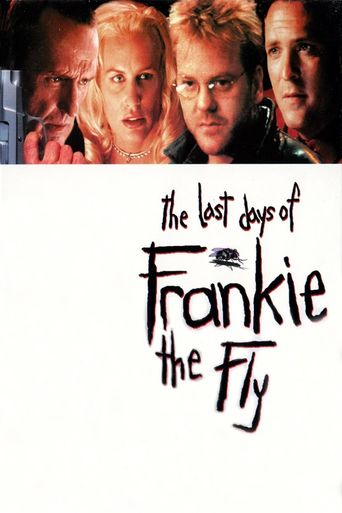 Watch The Last Days of Frankie the Fly