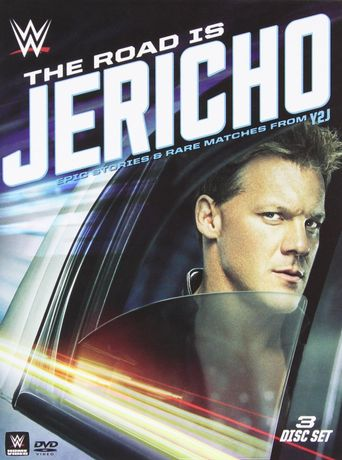 The Road is Jericho: Epic Stories and Rare Matches from Y2J Poster
