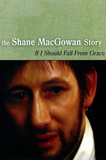 Shane MacGowan: If I Should Fall from Grace - The Shane MacGowan Story Poster