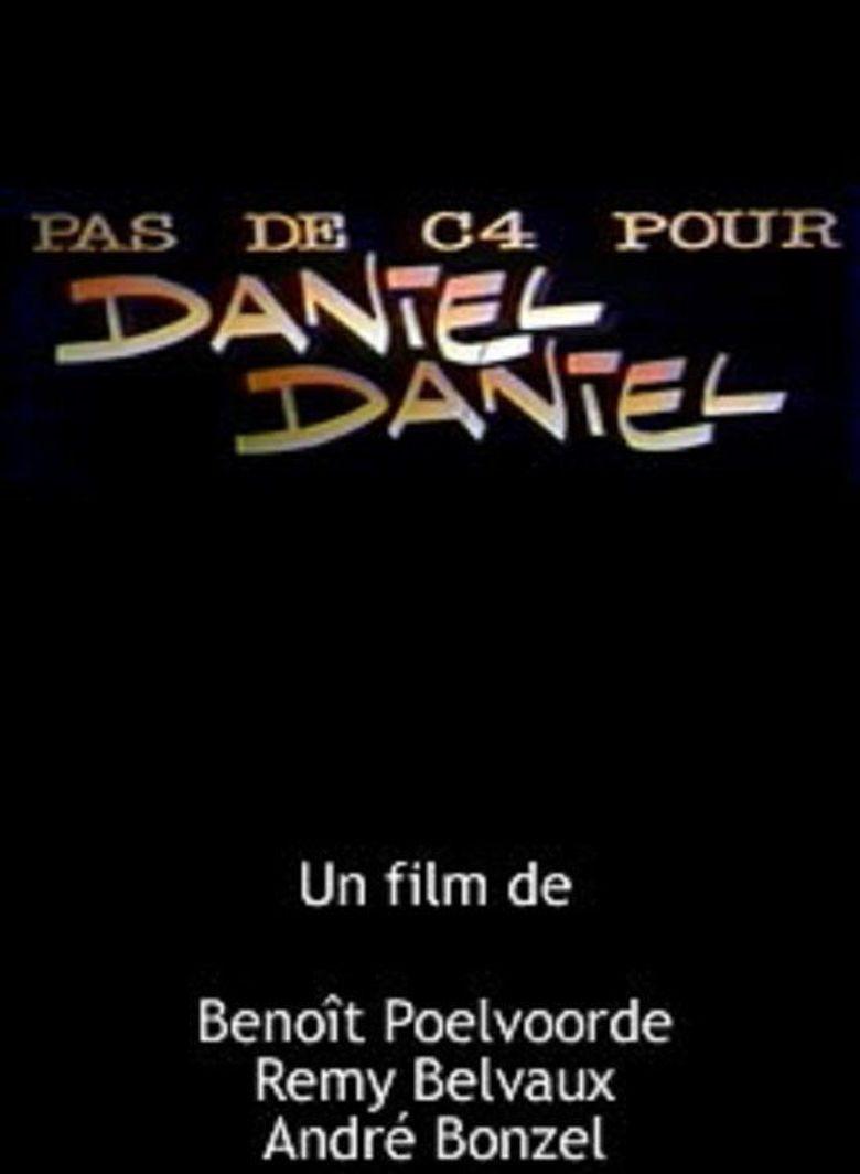 Pas de C4 pour Daniel Daniel Poster