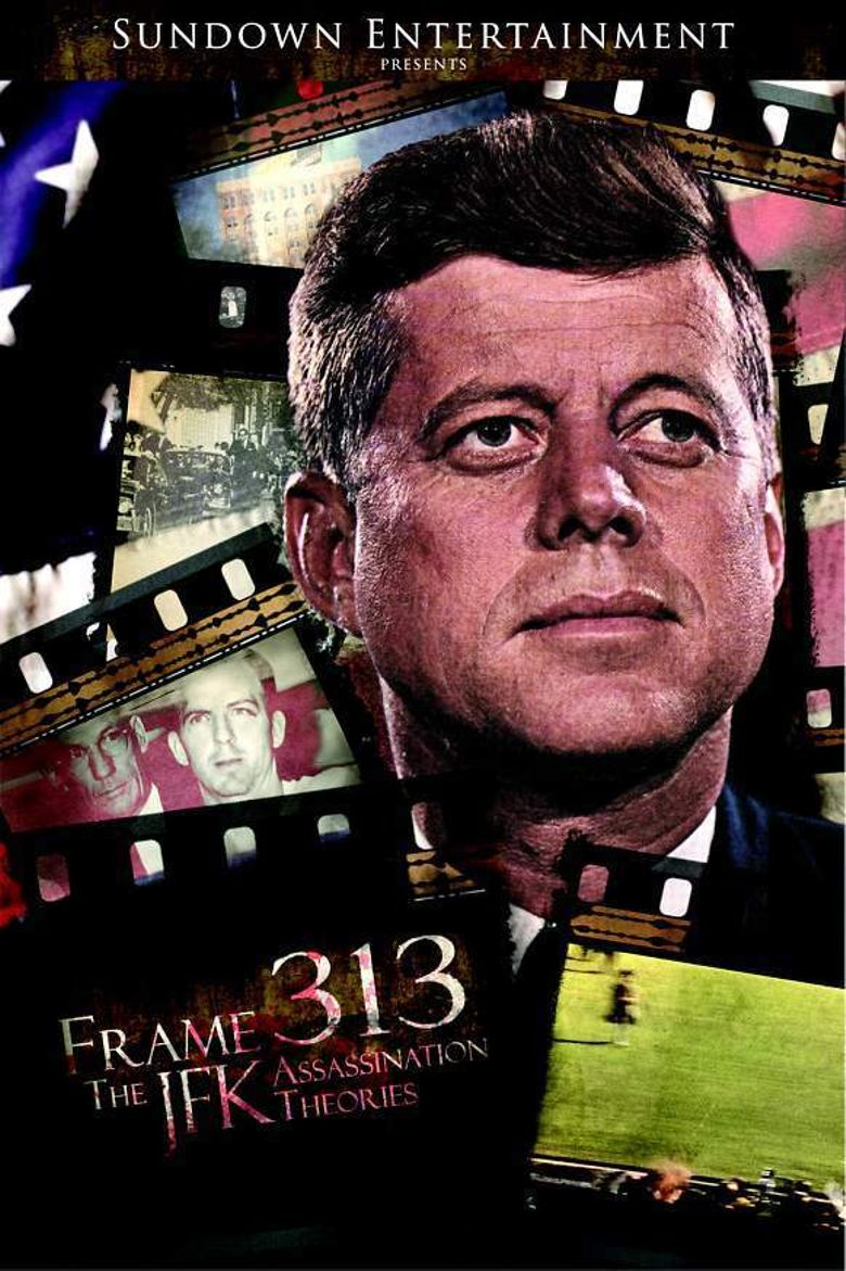 Frame 313: The JFK Assassination Theories Poster