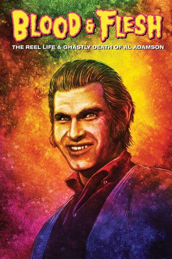 Blood & Flesh: The Reel Life & Ghastly Death of Al Adamson Poster