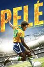Watch Pelé: Birth of a Legend