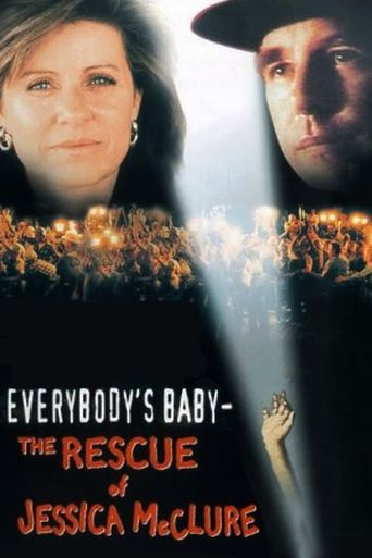 Everybody's Baby: The Rescue of Jessica McClure Poster