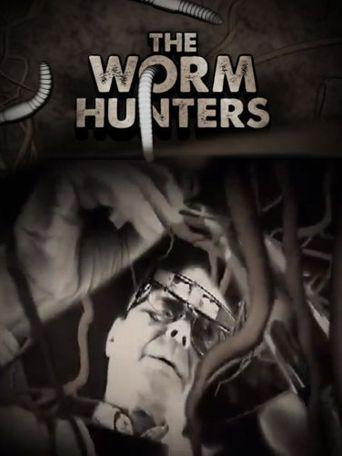 Watch The Worm Hunters