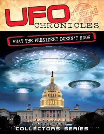 UFO Chronicles: What the President Doesn't Know Poster