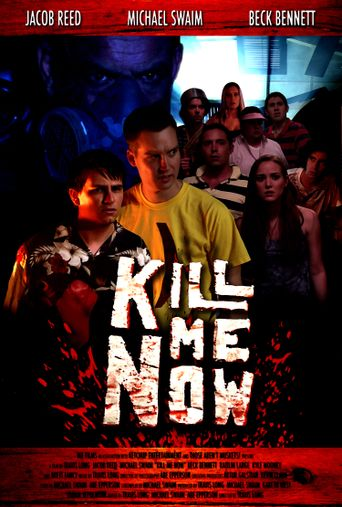 Kill Me Now Poster